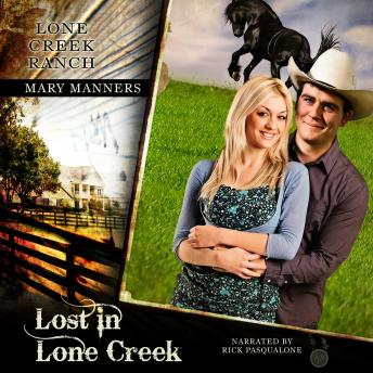 Download Lost in Lone Creek: Lone Creek Ranch by Mary Manners