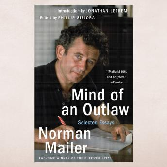 Mind of an Outlaw, Norman Mailer