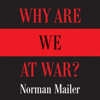 Why Are We at War?, Norman Mailer