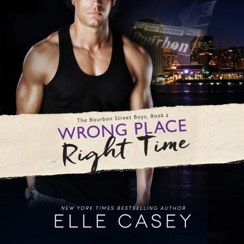 Wrong Place, Right Time, Elle Casey