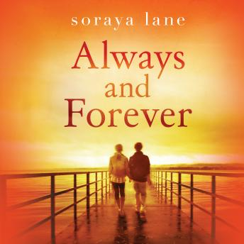 Always and Forever, Audio book by Soraya Lane