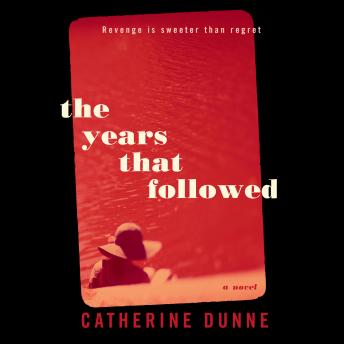 Years That Followed, Catherine Dunne