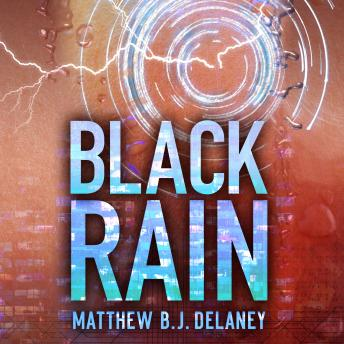 Black Rain, Matthew B. J. Delaney