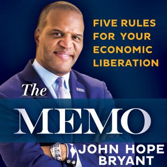 Memo: Five Rules for Your Economic Liberation, John Hope Bryant