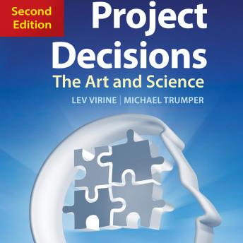 Project Decisions, 2nd Edition: The Art and Science