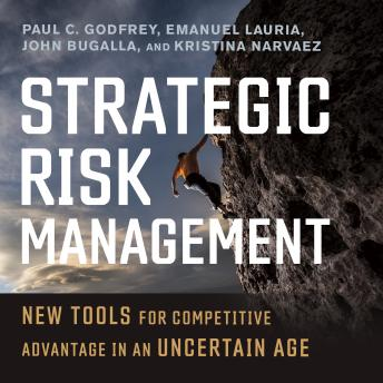 Strategic Risk Management: New Tools for Competitive Advantage in an Uncertain Age Audiobook Free Download Online