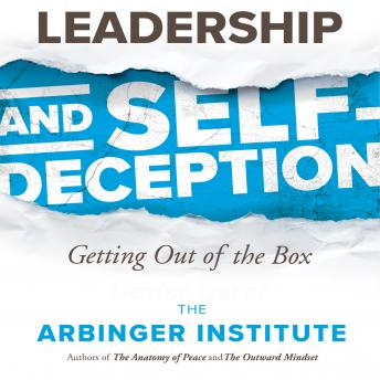 Download Leadership and Self-Deception: Getting out of the Box by The Arbinger Institute