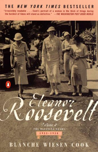 Eleanor Roosevelt: Volume II, The Defining Years, 1933-1938, Blanche Wiesen Cook