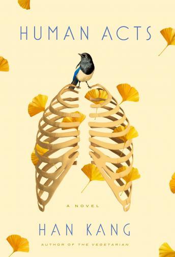 Listen Human Acts: A Novel