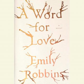 Word for Love: A Novel, Emily Robbins
