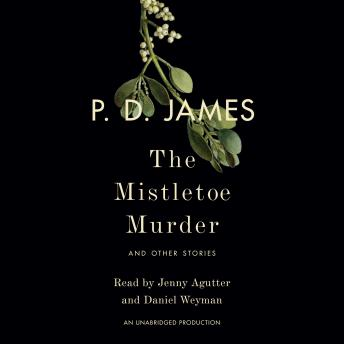 Mistletoe Murder: And Other Stories, P. D. James