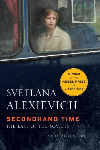 Secondhand Time: The Last of the Soviets, Svetlana Alexievich