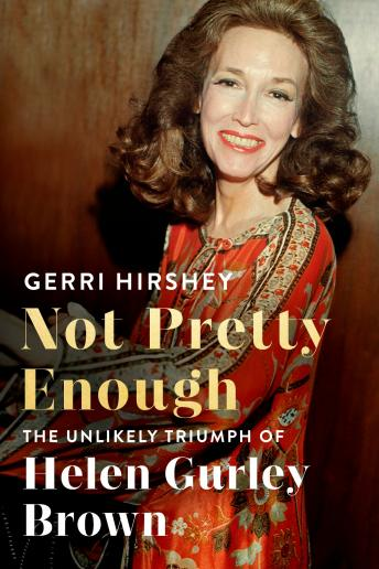 Not Pretty Enough, Gerri Hirshey