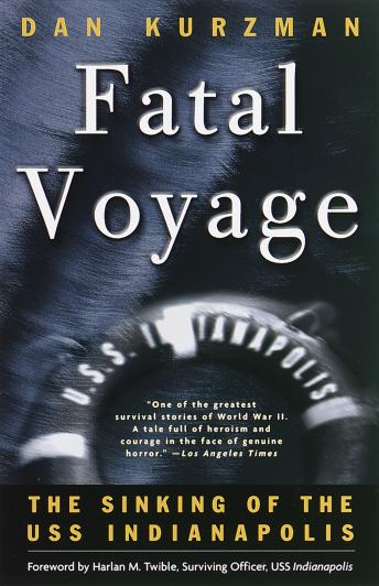 Fatal Voyage: The Sinking of the USS Indianapolis, Dan Kurzman