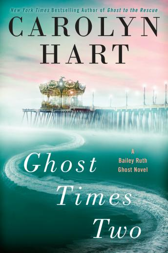 Ghost Times Two: A Bailey Ruth Ghost Novel