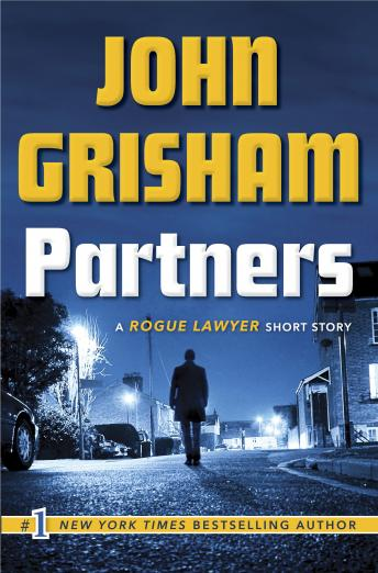 Partners: A Rogue Lawyer Short Story, John Grisham