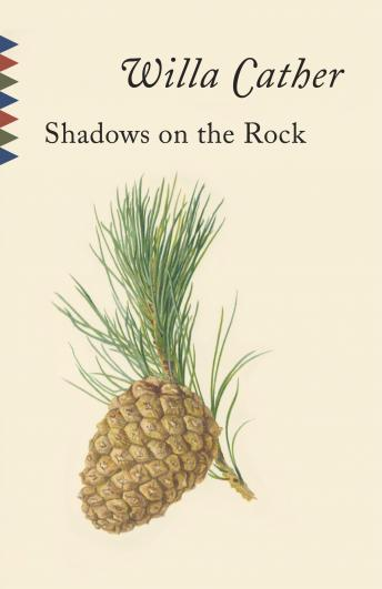 Shadows on the Rock, Willa Cather