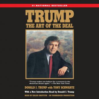Trump: The Art of the Deal, Audio book by Tony Schwartz, Donald J. Trump