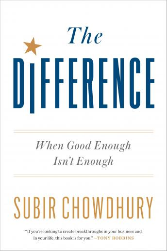 Difference: When Good Enough Isn't Enough, Subir Chowdhury