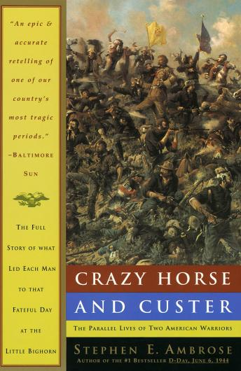 Crazy Horse and Custer: The Parallel Lives of Two American Warriors Audiobook Free Download Online