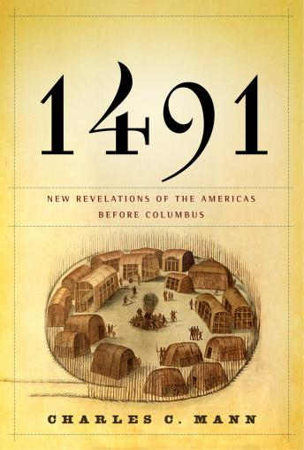 Download 1491: New Revelations of the Americas Before Columbus by Charles C. Mann