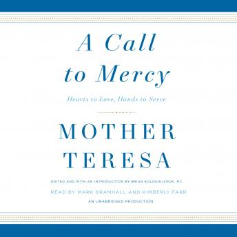 Call to Mercy: Hearts to Love, Hands to Serve, Mother Teresa