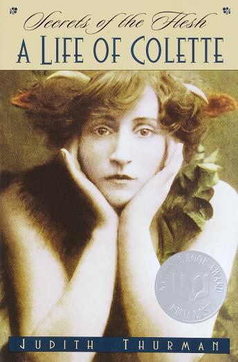 Secrets of the Flesh: A Life of Colette, Judith Thurman