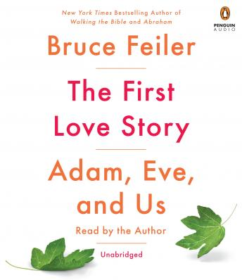 First Love Story: Adam, Eve, and Us, Bruce Feiler