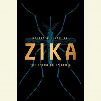 Download Zika: The Emerging Epidemic by Donald G. McNeil