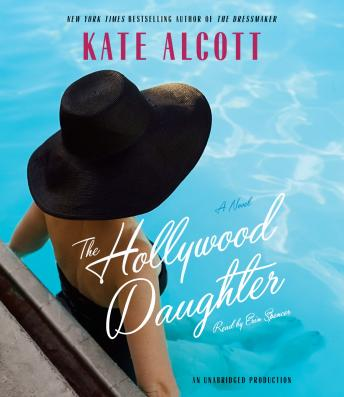 Hollywood Daughter: A Novel, Kate Alcott