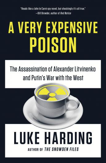 Download Very Expensive Poison: The Assassination of Alexander Litvinenko and Putin's War with the West by Luke Harding