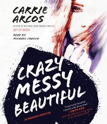 Crazy Messy Beautiful, Carrie Arcos