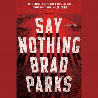 Say Nothing: A Novel, Brad Parks
