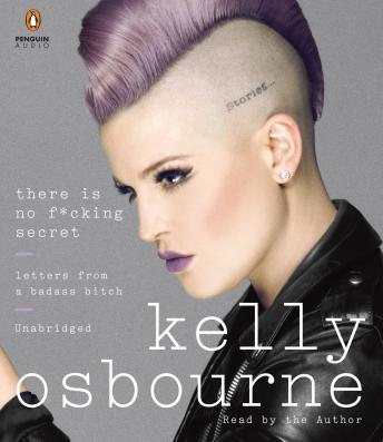 There Is No F*cking Secret: Letters From a Badass Bitch, Kelly Osbourne