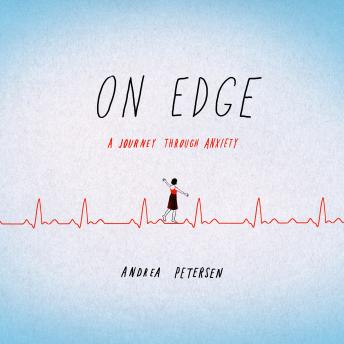 On Edge: A Journey Through Anxiety, Andrea Petersen