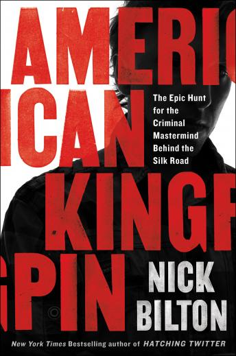 American Kingpin: The Epic Hunt for the Criminal Mastermind Behind the Silk Road Audiobook Free Download Online