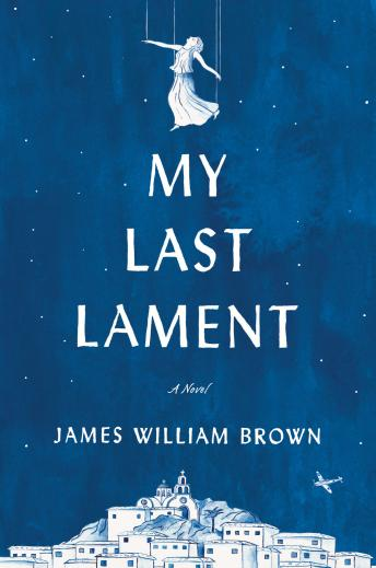 My Last Lament, James William Brown
