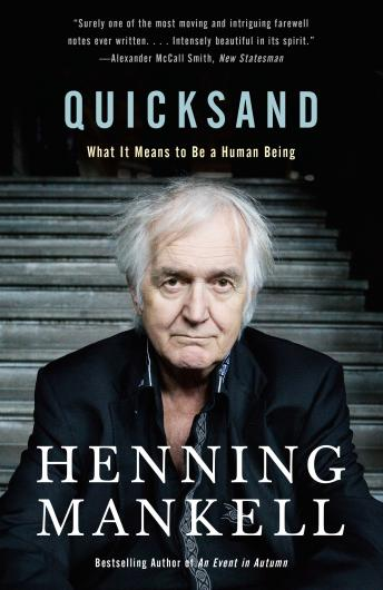 Quicksand: What It Means to Be a Human Being, Henning Mankell