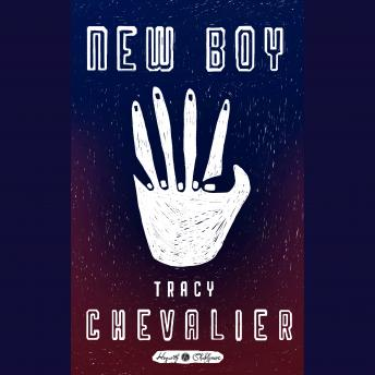 New Boy: William Shakespeare's Othello Retold: A Novel, Tracy Chevalier