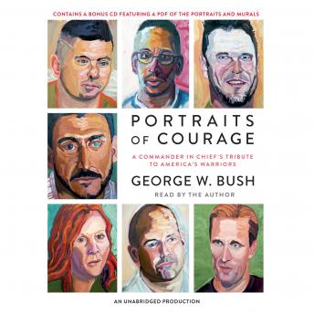 Portraits of Courage: A Commander in Chief's Tribute to America's Warriors, General Peter Pace, George W. Bush, Laura Bush