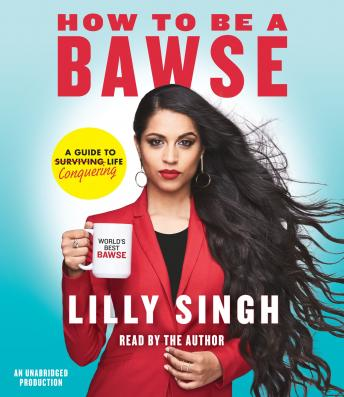 How to Be a Bawse: A Guide to Conquering Life, Lilly Singh