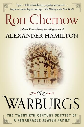 Warburgs: The Twentieth-Century Odyssey of a Remarkable Jewish Family, Ron Chernow