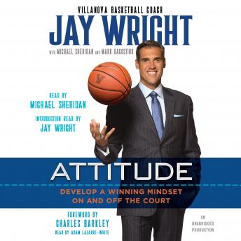 Attitude: Develop a Winning Mindset on and off the Court, Jay Wright, Michael Sheridan, Mark Dagostino