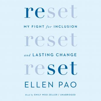 Reset: My Fight for Inclusion and Lasting Change, Ellen Pao