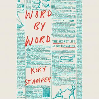 Download Word by Word: The Secret Life of Dictionaries by Kory Stamper