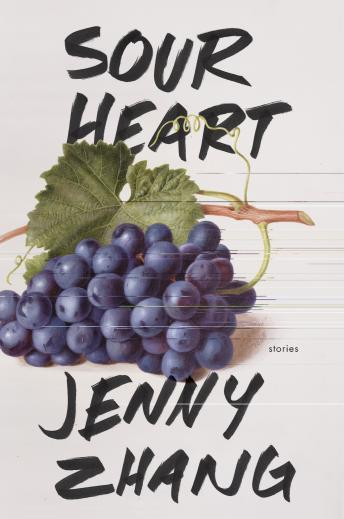 Sour Heart: Stories, Jenny Zhang