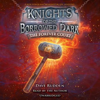 Forever Court (Knights of the Borrowed Dark, Book 2), Dave Rudden