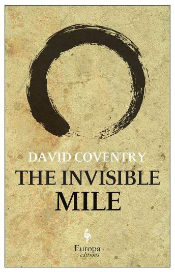 Invisible Mile: A Novel, David Coventry