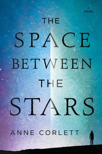 Space Between the Stars, Anne Corlett