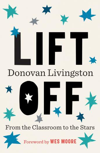 Lift Off: From the Classroom to the Stars, Donovan Livingston